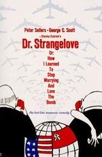 Доктор Стрейнджлав, или как я научился не волноваться и полюбил бомбу