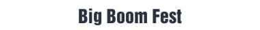 Big Boom Fest