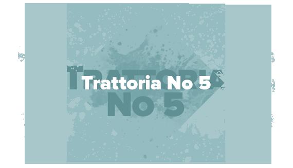 Trattoria No 5
