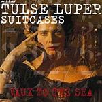 Чемоданы Тульса Люпера, часть 2: из Во к морю
