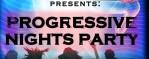 Progressive Nights Party