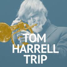 Tom Harrell Trip